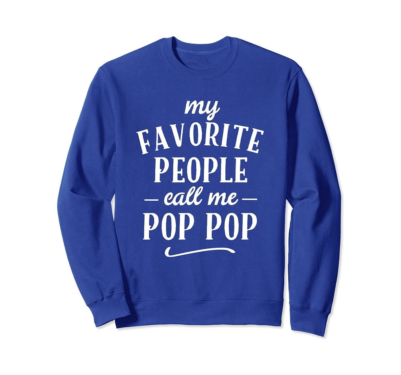My Favorite People Call Me Pop Pop Sweatshirt Apparel-alottee gift