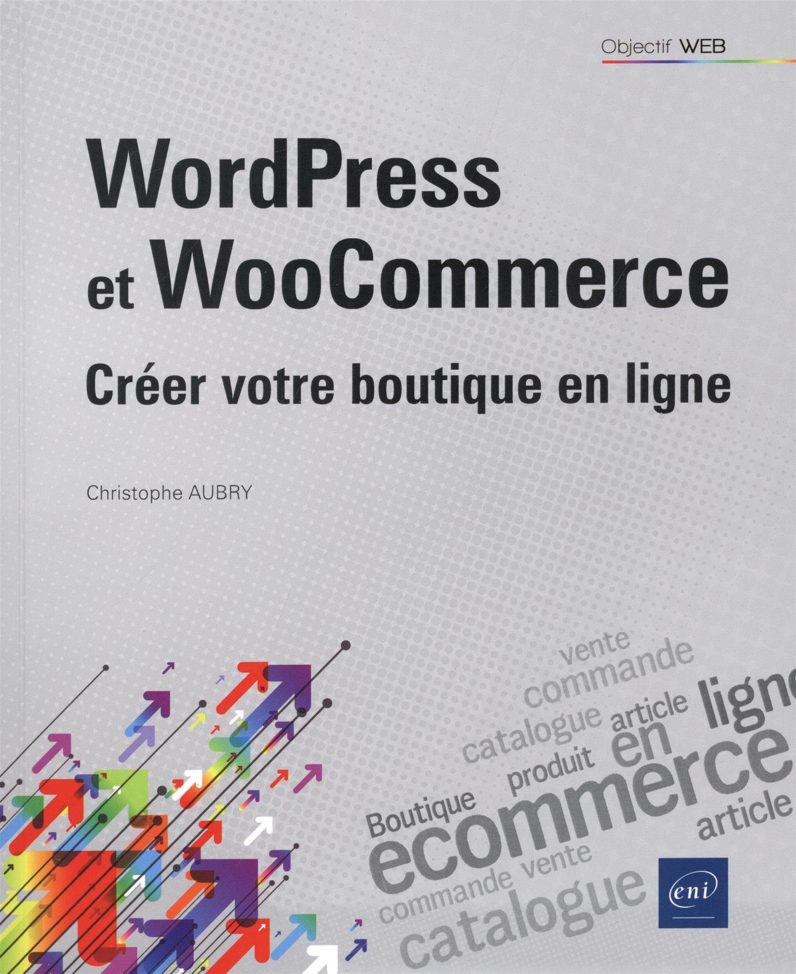 d599f863c49 Amazon.fr - WordPress et WooCommerce - Créer votre boutique en ligne -  Christophe AUBRY - Livres