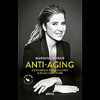 Anti-aging: A estratégia para reverter o envelhecimento