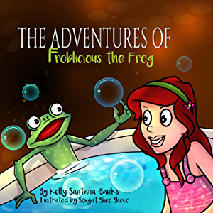 Children's Book: The Adventure of Froblicious the Frog (Rhyming Picture Book for Ages 2-6) (Let's Learn While Playing)