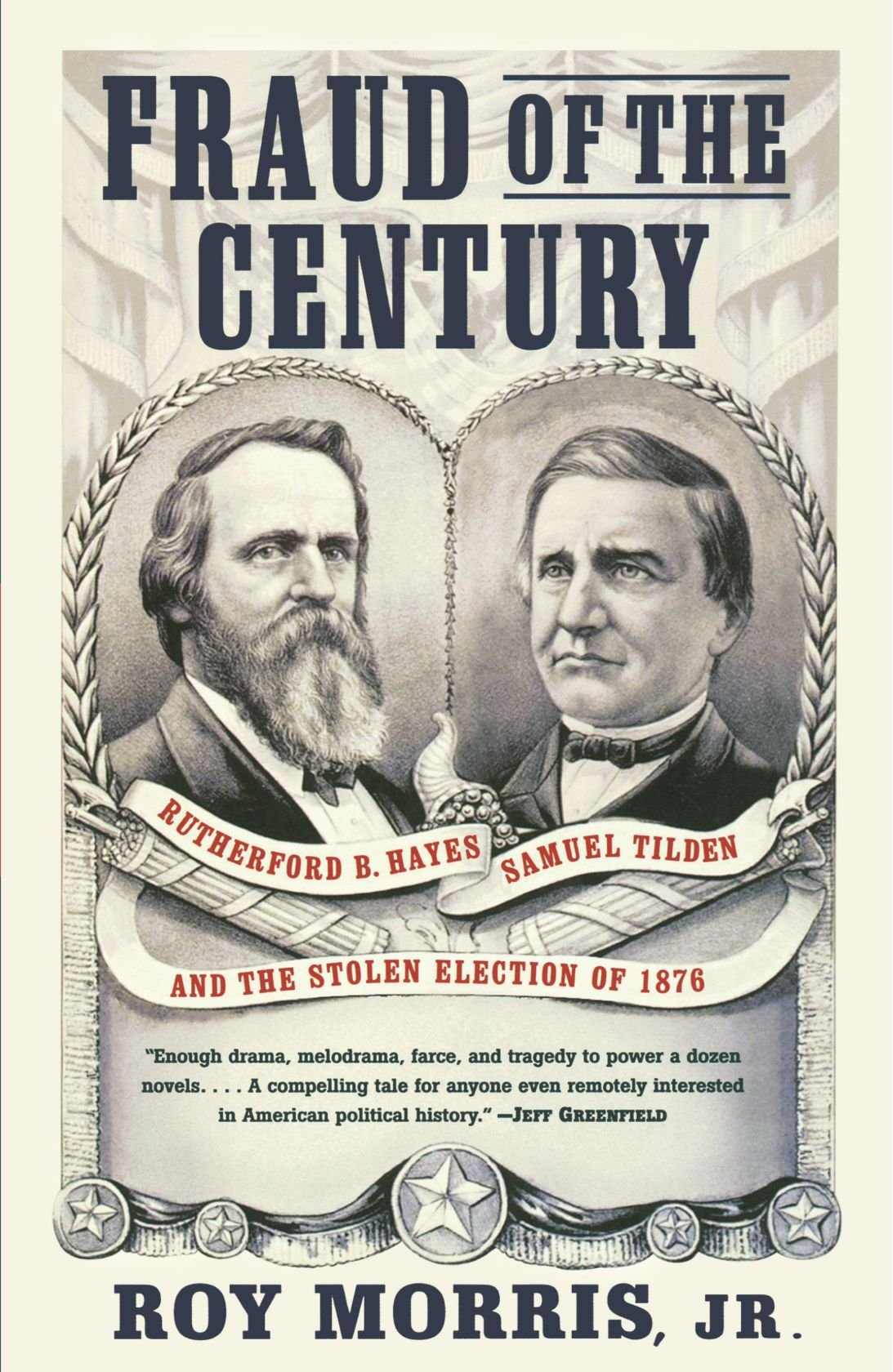 fraud of the century rutherford b hayes samuel tilden and the