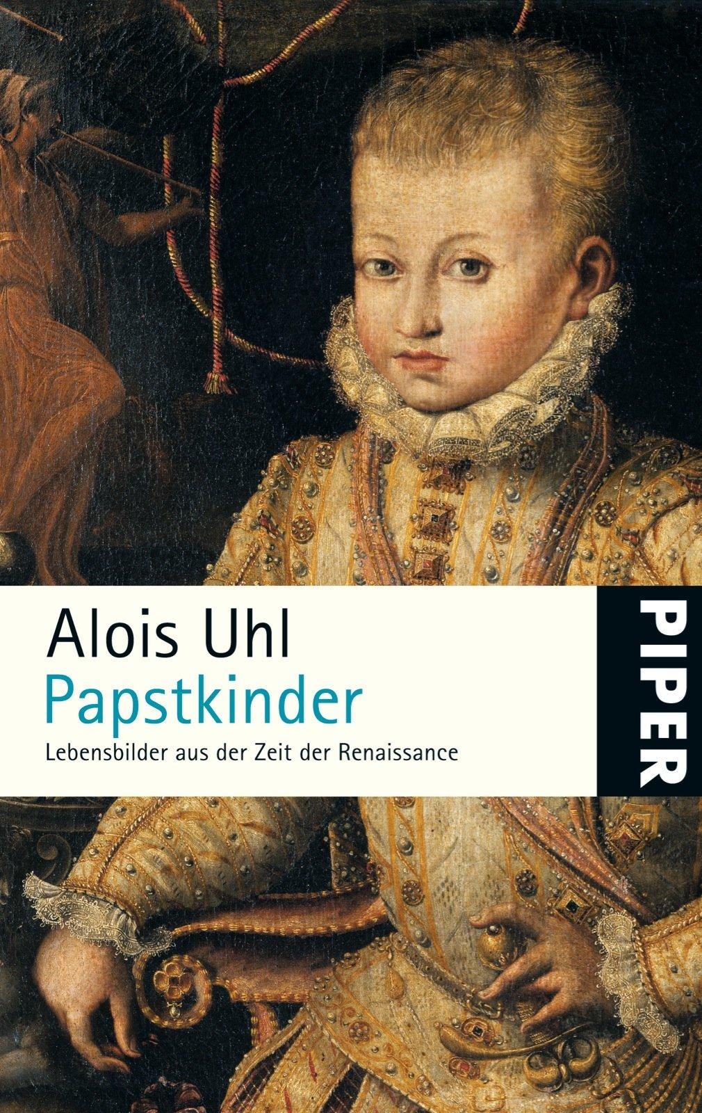 Papstkinder: Lebensbilder aus der Zeit der Renaissance