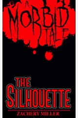 The Silhouette: A Morbid Tale (The Morbid Tales Book 4) Kindle Edition