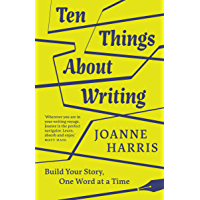 Ten Things About Writing: Build Your Story, One Word at a Time (English Edition)