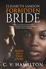 Elisabeth Samson, Forbidden Bride: Based on the true story of the first black woman in 18th century Suriname to get legal permission to marry white. Kindle Edition