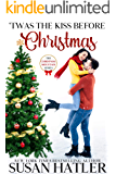 'Twas the Kiss Before Christmas (Christmas Mountain Clean Romance Series Book 4)