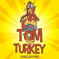 Tom the Turkey: Fun Thanksgiving Stories for Kids