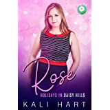 Rose: A Sweet and Steamy Small Town Romance (Holidays in Daisy Hills Book 1)
