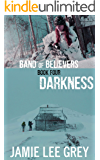 Band of Believers, Book 4: Darkness