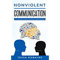 Nonviolent Communication: Life-Changing Tools for Healthy Relationships (English Edition)