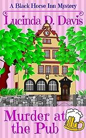 Murder at the Pub (Black Horse Inn Series Book 2)