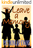 To Leave a Memory: A Warm Coming Together