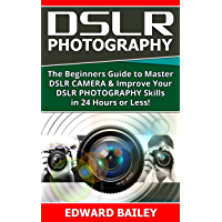 DSLR PHOTOGRAPHY:(Box Set 2 in 1): The Beginners Guide to Master DSLR CAMERA & Improve Your DSLR PHOTOGRAPHY Skills in… book cover
