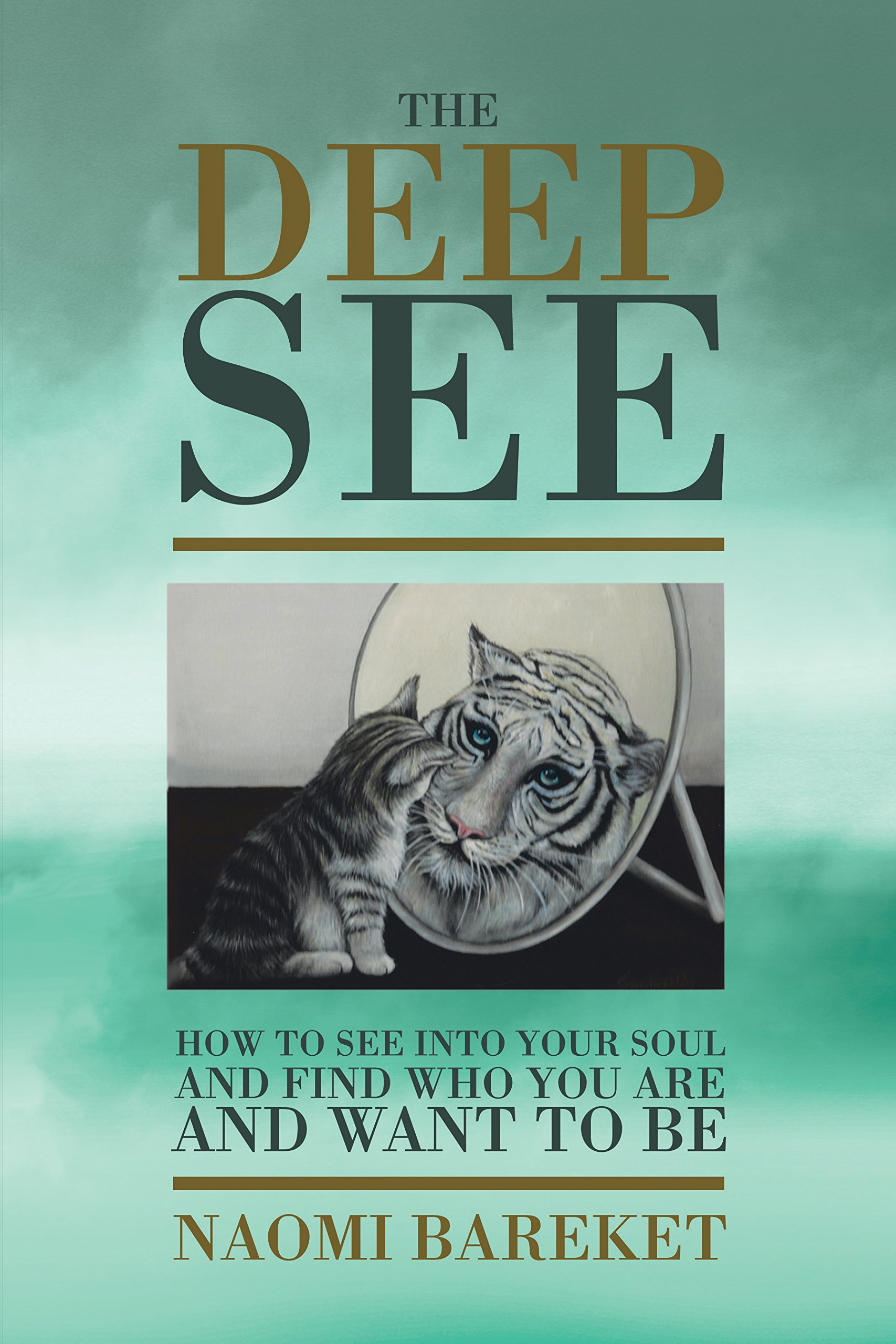 Read Online The Deep See: How to See into Your Soul and Find Who You Are and Want to Be pdf epub