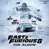 Fast & Furious 8: The Album [Explicit]