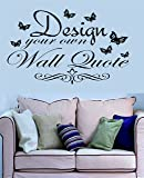 Design your own wall quote 90cm x 40cm in any colour.