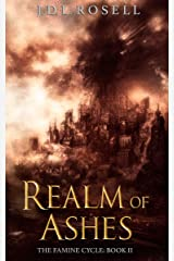 Realm of Ashes (The Famine Cycle #2) Kindle Edition