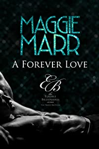 A Forever Love: The Travati Family Book 1 (Eligible Billionaires 6)