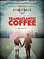 Transatlantic Coffee [OV]