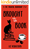 Brought To Book (The Magical Bookshop 2)
