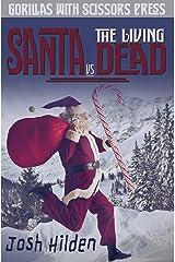 Santa vs. The Living Dead Kindle Edition