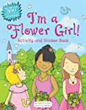 I'm a Flower Girl!: Activity and Sticker Book (Bloomsbury Activity Books)