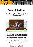 Deferred Sunlight *** Top 3 Book ***: Illuminating Ways Through The Darker Times