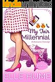 My Fair Millennial: A Romantic Comedy