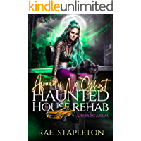 Afraid of No Ghost: A Paranormal Reverse Harem of Scarem Romance (Haunted House Rehab Book 1)