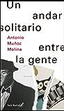 Un andar solitario entre la gente (Spanish Edition)