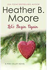 Let's Begin Again (Pine Valley Book 7) Kindle Edition