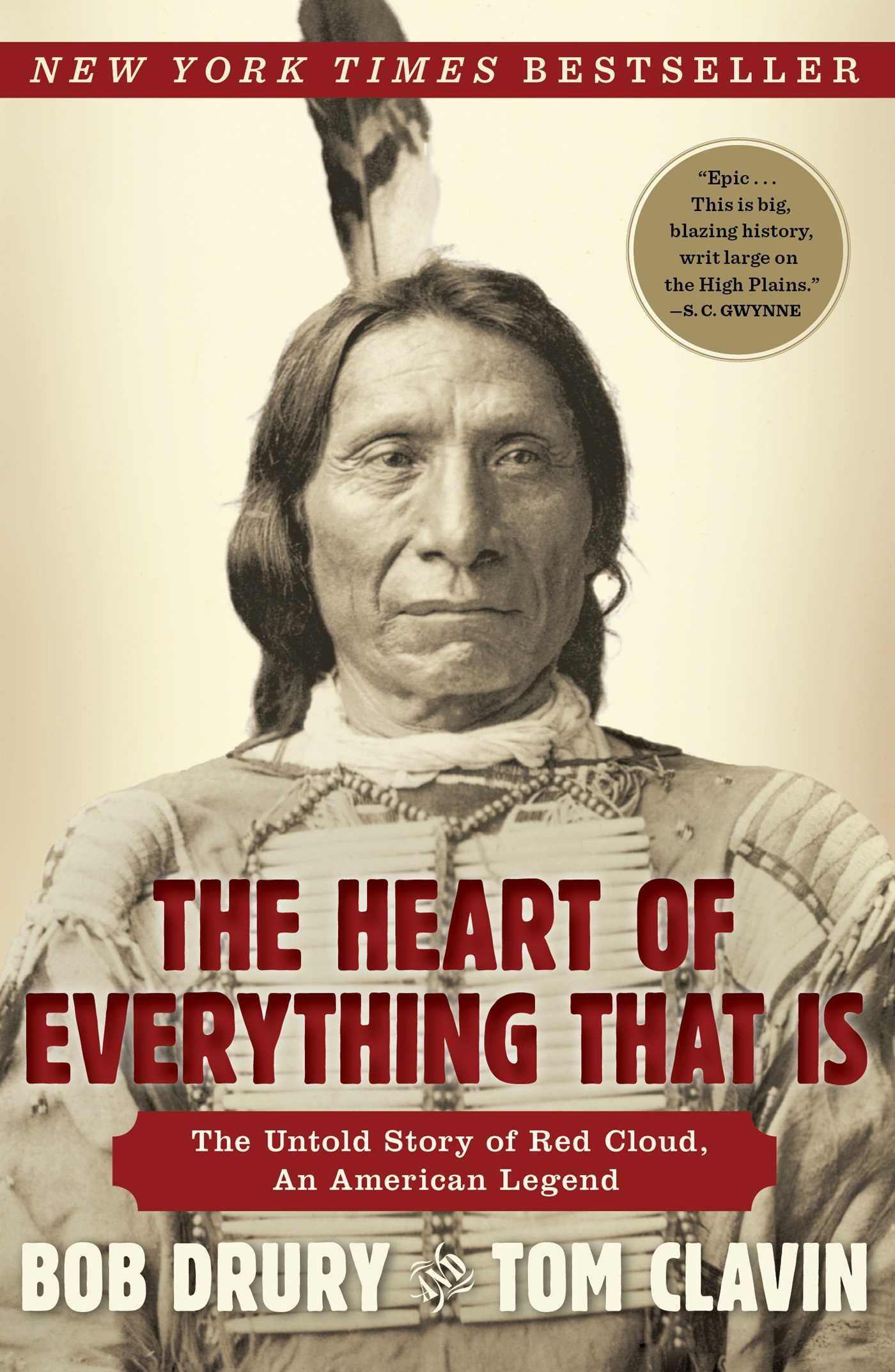 The Heart Of Everything That Is: The Untold Story Of Red Cloud, An American  Legend: Bob Drury, Tom Clavin: 8601417199152: Amazon: Books