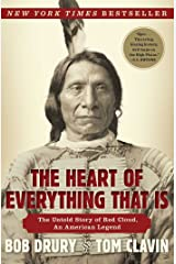 The Heart of Everything That Is: The Untold Story of Red Cloud, An American Legend Kindle Edition