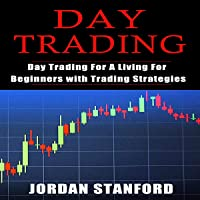 Day Trading: Day Trading for a Living for Beginners with Trading Strategies
