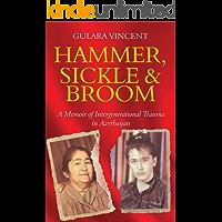 Hammer, Sickle & Broom: A Memoir of Intergenerational Trauma in Azerbaijan