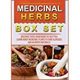 Medicinal Herbs: Box Set: Discover These Guidebooks To Help You Learn About Medicinal Plants To Cure Illnesses And Ailments N