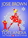 Totlandia: Book 6 (Contemporary Romance): The Twosies - Winter