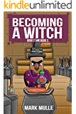 Becoming a Witch, Book Two and Book Three (An Unofficial Minecraft Book for Kids Ages 9 - 12 (Preteen)