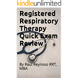 Registered Respiratory Therapy Quick Exam Review