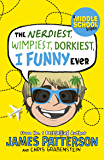 The Nerdiest, Wimpiest, Dorkiest I Funny Ever: (I Funny 6)