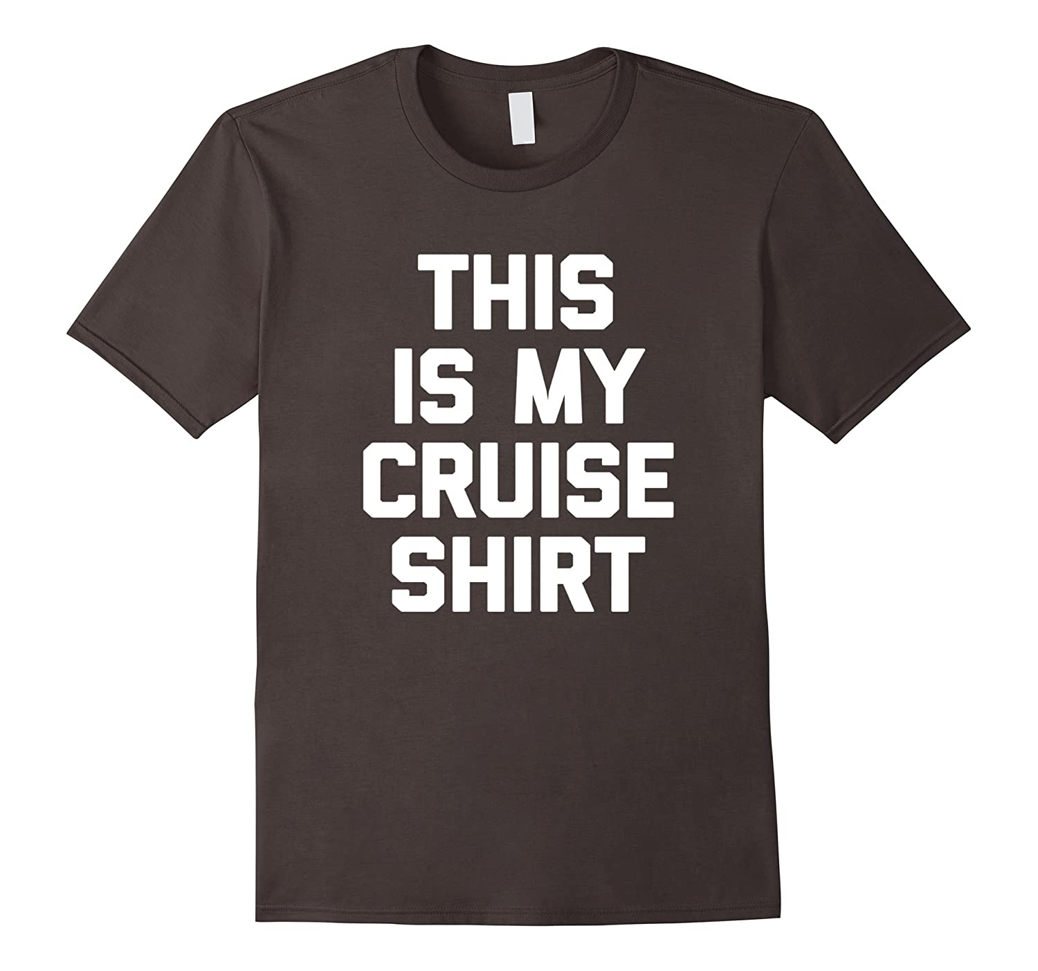 This Is My Cruise Shirt T-Shirt funny saying sarcastic cool