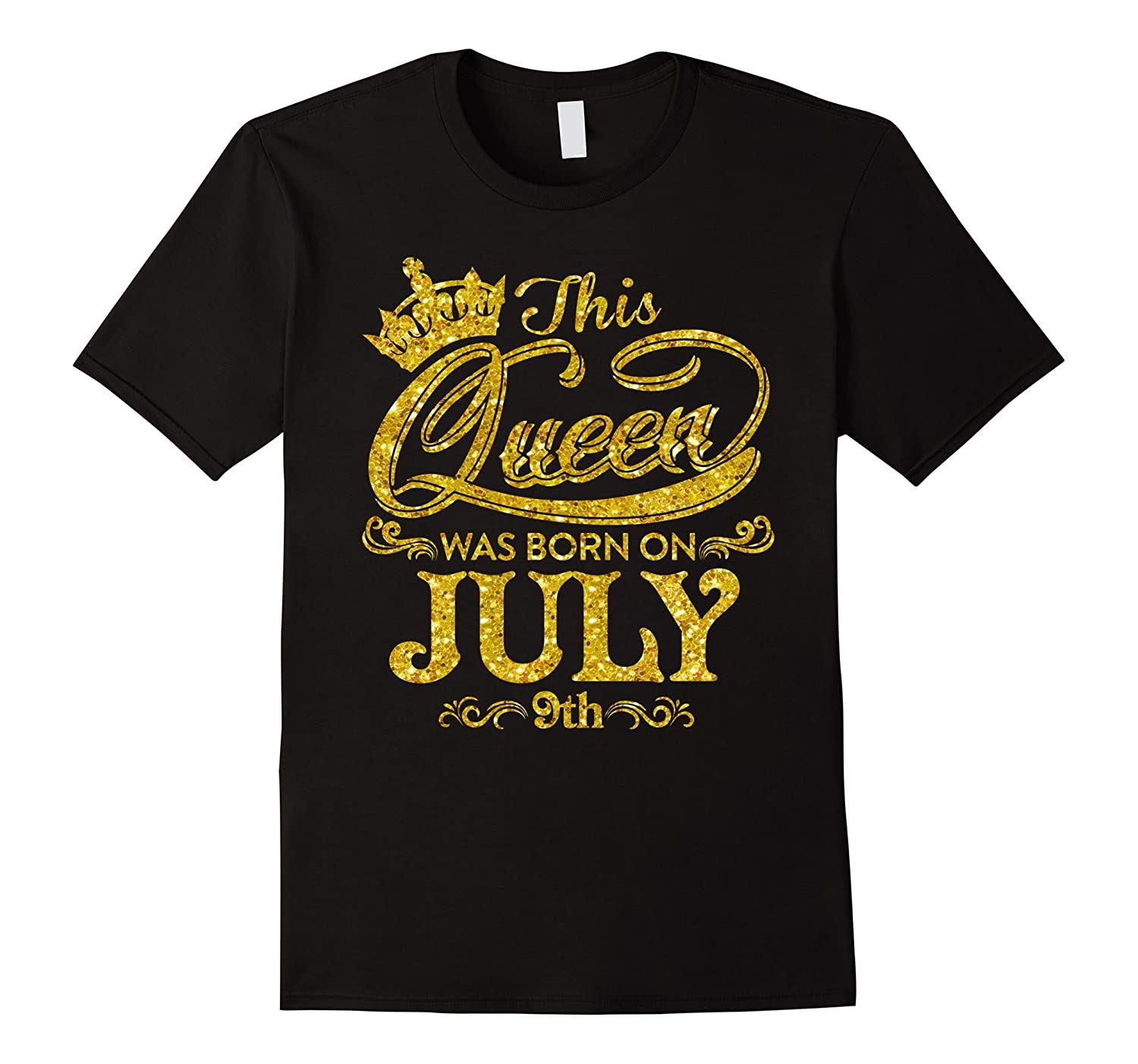This Queen Was Born On July 9th T-shirt July Queens-PL