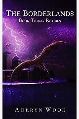 The Borderlands (Book Three): Return Kindle Edition