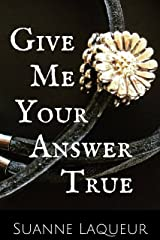 Give Me Your Answer True (The Fish Tales Book 2) Kindle Edition
