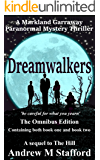 Dreamwalkers (The Omnibus Edition containing both Book one and Book two): A Markland Garraway Paranormal Mystery…