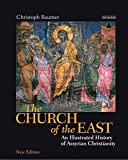 The Church of the East: An Illustrated History of