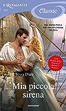 Mia piccola sirena (I Romanzi classic) (Trilogia The Wanton Dairymaid Vol. 2)