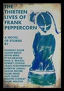 The Thirteen Lives of Frank Peppercorn