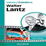 Walter Lantz: Made Famous by a Woodpecker