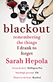 Blackout: Remembering the things I drank to forget (English Edition)